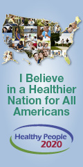 I Believe in a Healthier Nation for All Americans - Healthy People 2020